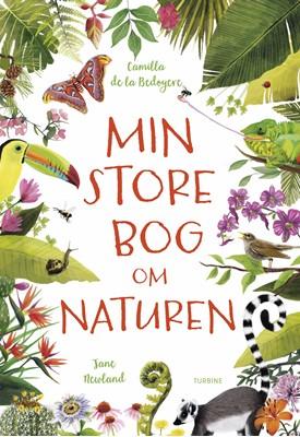 Min store bog om naturen Camilla de la Bedoyere 9788740659443