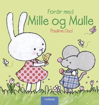 Forår med Mille og Mulle Pauline Oud 9788740654479