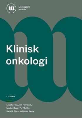 Klinisk onkologi Jørn Herrstedt, Lena Specht, Hans Henrik Storm, Mikael Rørth, Morten Høyer, Per Pfeiffer 9788762819573