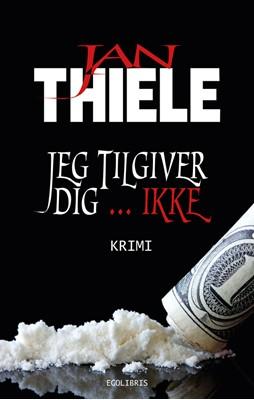 Jeg tilgiver dig ... ikke Jan Thiele 9788793959040