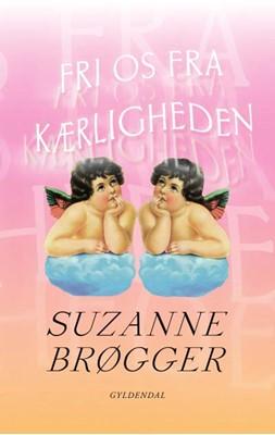 Fri os fra kærligheden Suzanne Brøgger 9788702297362