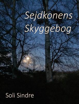 Sejdkonens  Skyggebog Soli Sindre 9788743011156