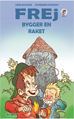Frej bygger en raket Kåre Bluitgen 9788772270067