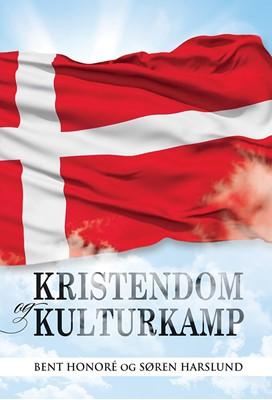 Kristendom og kulturkamp Søren Harslund, Bent Honoré 9788772031705