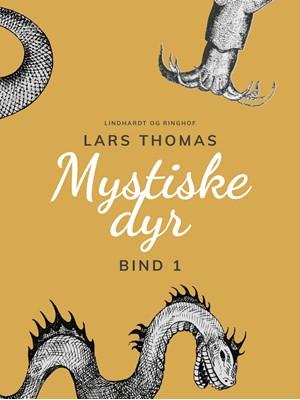 Mystiske dyr. Bind 1 Lars Thomas 9788726031775