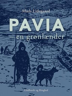 Pavia – en grønlænder Mads Lidegaard 9788726296242