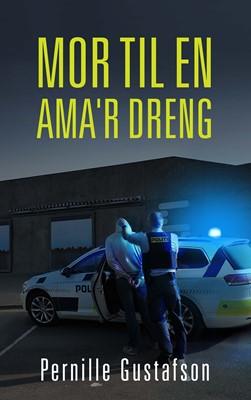 Mor til en Ama'r dreng Pernille Gustafson 9788743063148