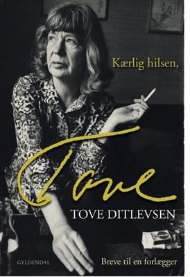 Kærlig hilsen, Tove Tove Ditlevsen 9788702297980