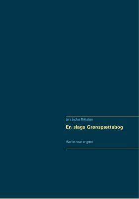 En slags Grønspættebog Lars Sachse Mikkelsen 9788743063070