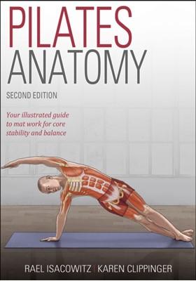 Pilates Anatomy Karen Sue Clippinger, Rael Isacowitz, Karen Clippinger 9781492567707