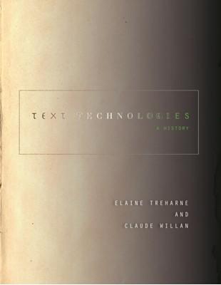 Text Technologies Elaine Treharne, Claude Willan 9781503603844