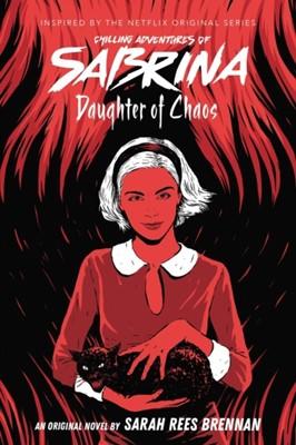 Daughter of Chaos (The Chilling Adventures of Sabrina Novel #2) Sarah Rees Brennan 9780702300554