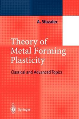 Theory of Metal Forming Plasticity Andrzej Sluzalec 9783642073700