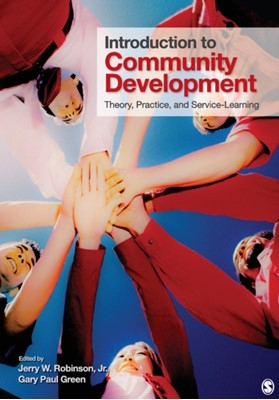 Introduction to Community Development Gary Paul Green, Jerry W. Robinson 9781412974622