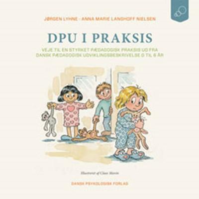 DPU i praksis Anna Marie Langhoff  Nielsen, Jørgen Lyhne 9788771587203
