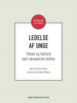 Ledelse af unge Karen Christina Spuur, Anne Essenbæk Tofteng, Anne Essenbæk Toftbjerg 9788771588040