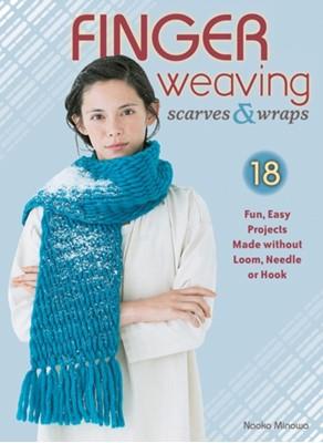 Finger Weaving Scarves & Wraps Naoko Minowa 9780811715577