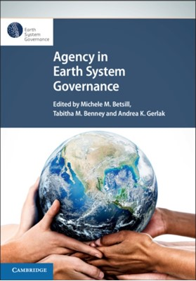Agency in Earth System Governance  9781108705875