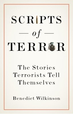 Scripts of Terror Benedict Wilkinson 9781787380172