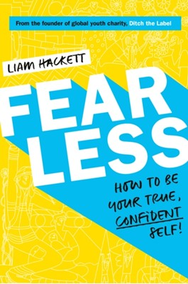 Fearless! How to be your true, confident self Liam Hackett 9781407197937