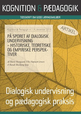 På sporet af dialogisk undervisning - historiske, teoretiske og empiriske perspektiver Ulla Højmark Jensen, Randi Skovbjerg Sarp, Marie Neergaard 9788771854121