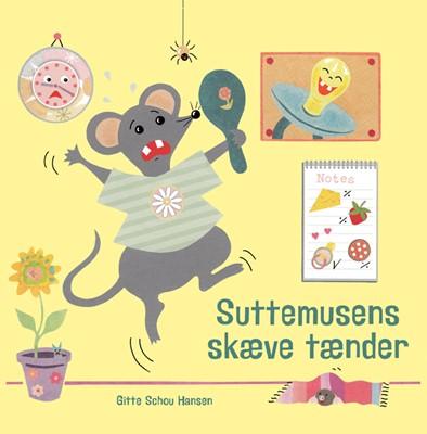 Suttemusens skæve tænder Gitte Schou Hansen 9788792464224