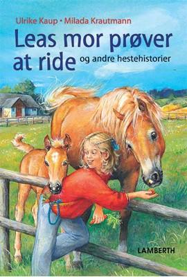 Leas mor prøver at ride Ulrike Kaup 9788772248783