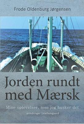 Jorden rundt med Mærsk Frode Oldenburg Jørgensen 9788772186504