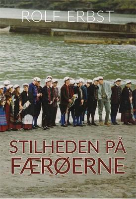 Stilheden på Færøerne Rolf Erbst 9788772186894