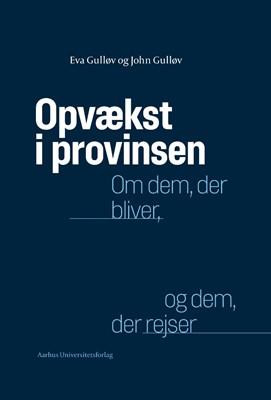 Opvækst i provinsen Eva Gulløv, John Gulløv 9788772191256