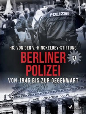 Berliner Polizei von 1945 bis zur Gegenwart V. -Hinckeldey. Stiftung 9788726410495