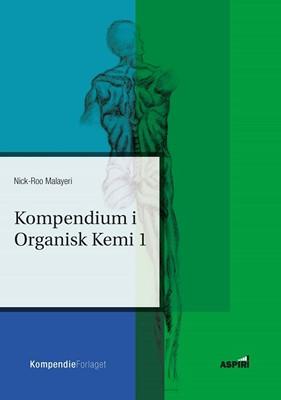 Kompendium i organisk kemi I Nick-Roo Malayeri 9788771730777