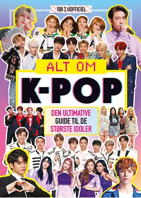 Alt om K-pop - Den ultimative guide til de største idoler  9788741510248