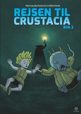 Rejsen til Crustacia 2 Emil Blichfeldt, Mathias Botfeldt 9788793728530