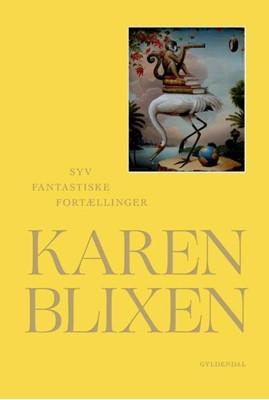 Syv fantastiske fortællinger Karen Blixen 9788702291346