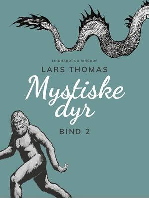 Mystiske dyr. Bind 2 Lars Thomas 9788726031782