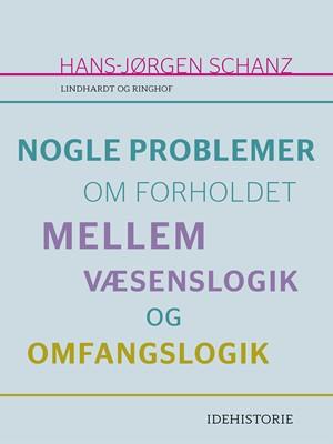Nogle problemer om forholdet mellem væsenslogik og omfangslogik Hans-Jørgen Schanz 9788726029710