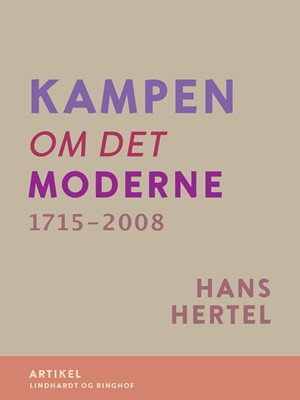 Kampen om Det Moderne 1715-2008 Hans Hertel 9788726133424