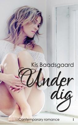 Under dig Kis Baadsgaard 9788797181201