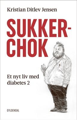 Sukkerchok Kristian Ditlev Jensen 9788702294293