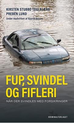 Fup, svindel og fifleri Kirsten Stubbe-Teglbjærg, Preben Lund 9788772162133
