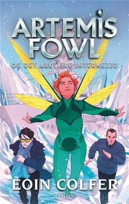 Artemis Fowl (2) - Artemis Fowl og det arktiske intermezzo Eoin Colfer 9788711902547