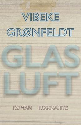 Glasluft Vibeke Grønfeldt 9788763863155