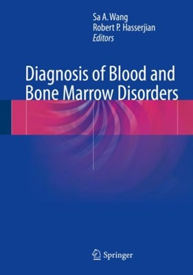 Diagnosis of Blood and Bone Marrow Disorders  9783319202785