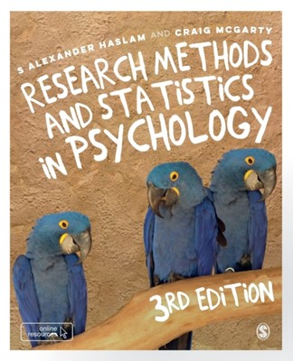 Research Methods and Statistics in Psychology S. Alexander Haslam, Craig McGarty 9781526423290