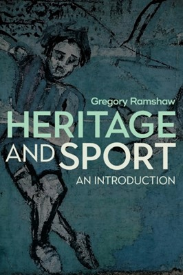 Heritage and Sport Gregory Ramshaw 9781845417017