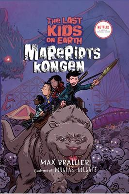 The Last Kids on Earth 3 - Mareridtskongen Max Brallier 9788702294637
