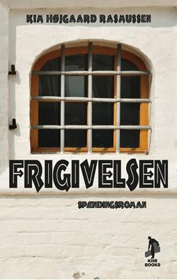 Frigivelsen Kim Højgaard Rasmussen 9788797109861