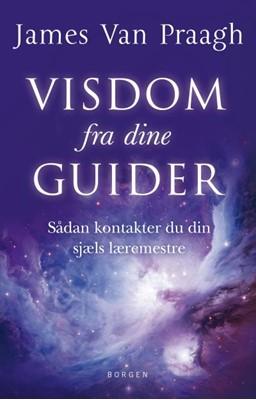Visdom fra dine guider James Van Praagh 9788702295375