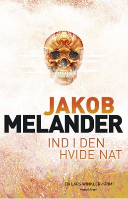 Ind i den hvide nat Jakob Melander 9788770368575